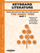 The Music Tree - Part 3 - Keyboard Literature - Timeless Gems from the 18th, 19th, and 20th Centuries
