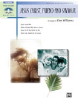 Sacred Performer Series - Jesus Christ, Friend and Saviour