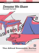 Dreams We Share (2p, 4h)
