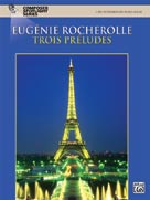 Composer Spotlight Series - Trois Preludes by Eugenie Rocherolle