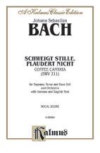 Cantata No. 211 -- Schweigt stille, plaudert nicht (Kaffeekantate) - STB Soli, No Chorus Sheet Music by Bach, Johann Sebastian (1685 - 1750) - Edwin F. Kalmus - Prima Music Cover