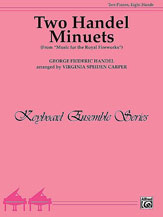 Two Handel Minuets (from <I>Music for the Royal Fireworks</I>) (2p,8h)