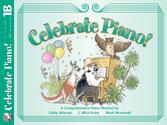 Celebrate Piano! - Lesson and Musicianship 1B Sheet Music by Cathy Albergo, J. Mitzi Kolar, Mark Mrozinski - Stipes Publishing - Prima Music Cover