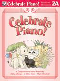 Celebrate Piano! - Lesson and Musicianship 2A