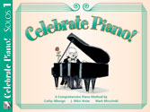 Celebrate Piano! - Solos 1 Sheet Music by Cathy Albergo, J. Mitzi Kolar, Mark Mrozinski - Stipes Publishing - Prima Music Cover